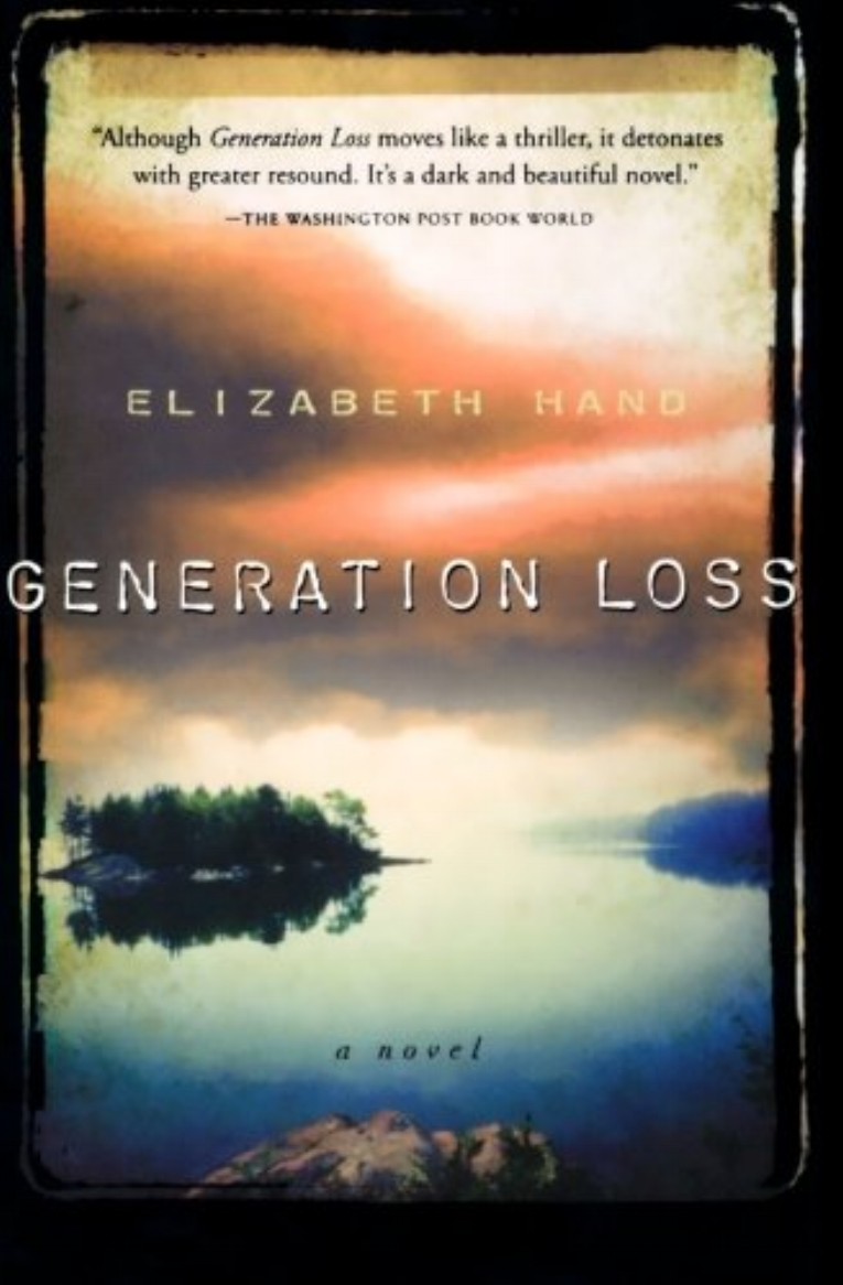Generation Loss  by Elizabeth Hand  Winner of the Shirley Jackson Award