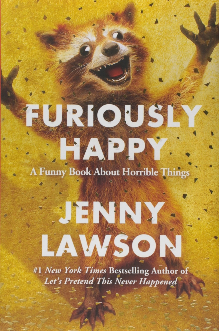 Furiously Happy  by Jenny Lawson   New York Times  bestseller