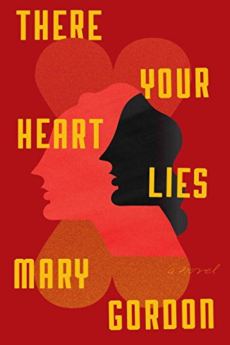 THERE YOUR HEART LIES_Mary Gordon.jpg