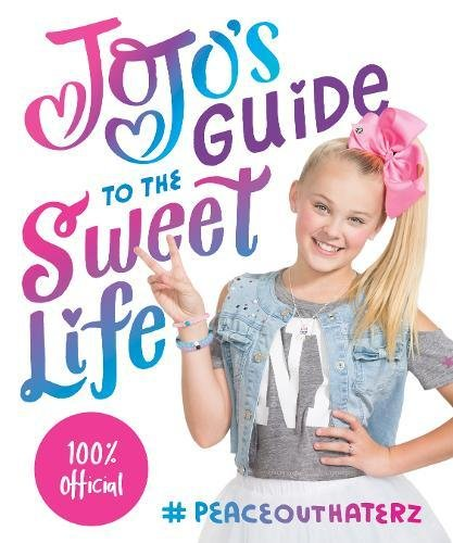 Jojo's Guide to the Sweet Life_Jojo Siwa .jpg