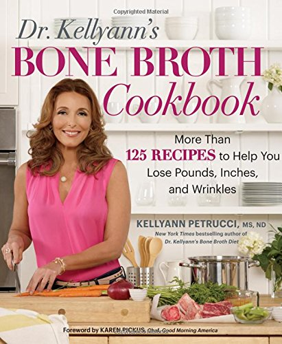 Bone Broth Diet Cookbook_Kellyann Petrucci .jpg