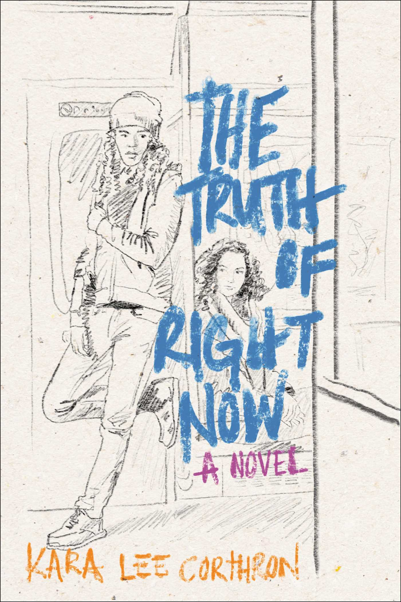 The Truth of Right Now  by Kara Lee Corthron  Winner of the Parents' Choice Award Gold Medal (2017)