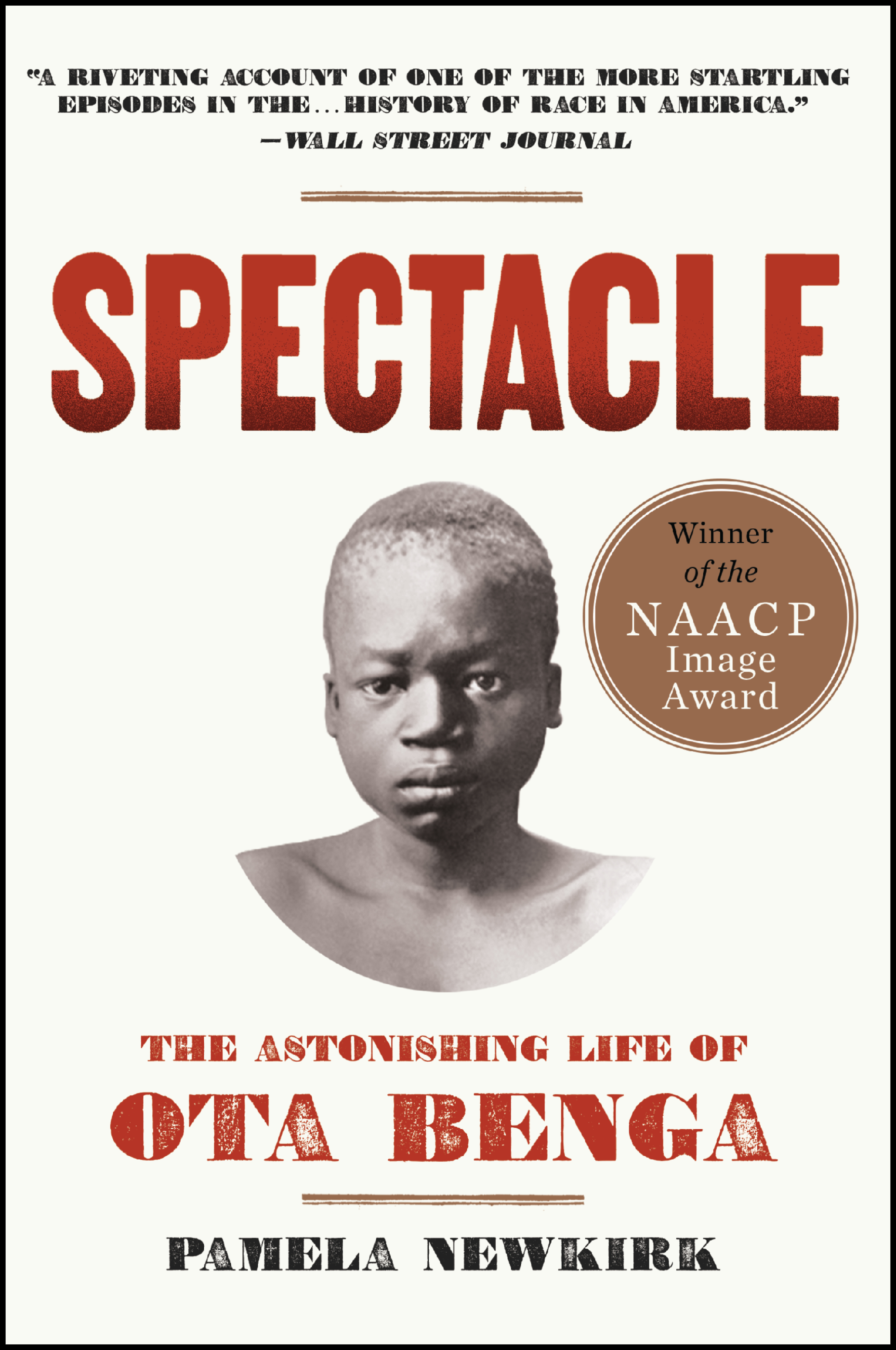 Spectacle  by Pamela Newkirk  Winner of the NAACP Image Award (2016) and the Hurston/Wright Legacy Award in Nonfiction (2016)