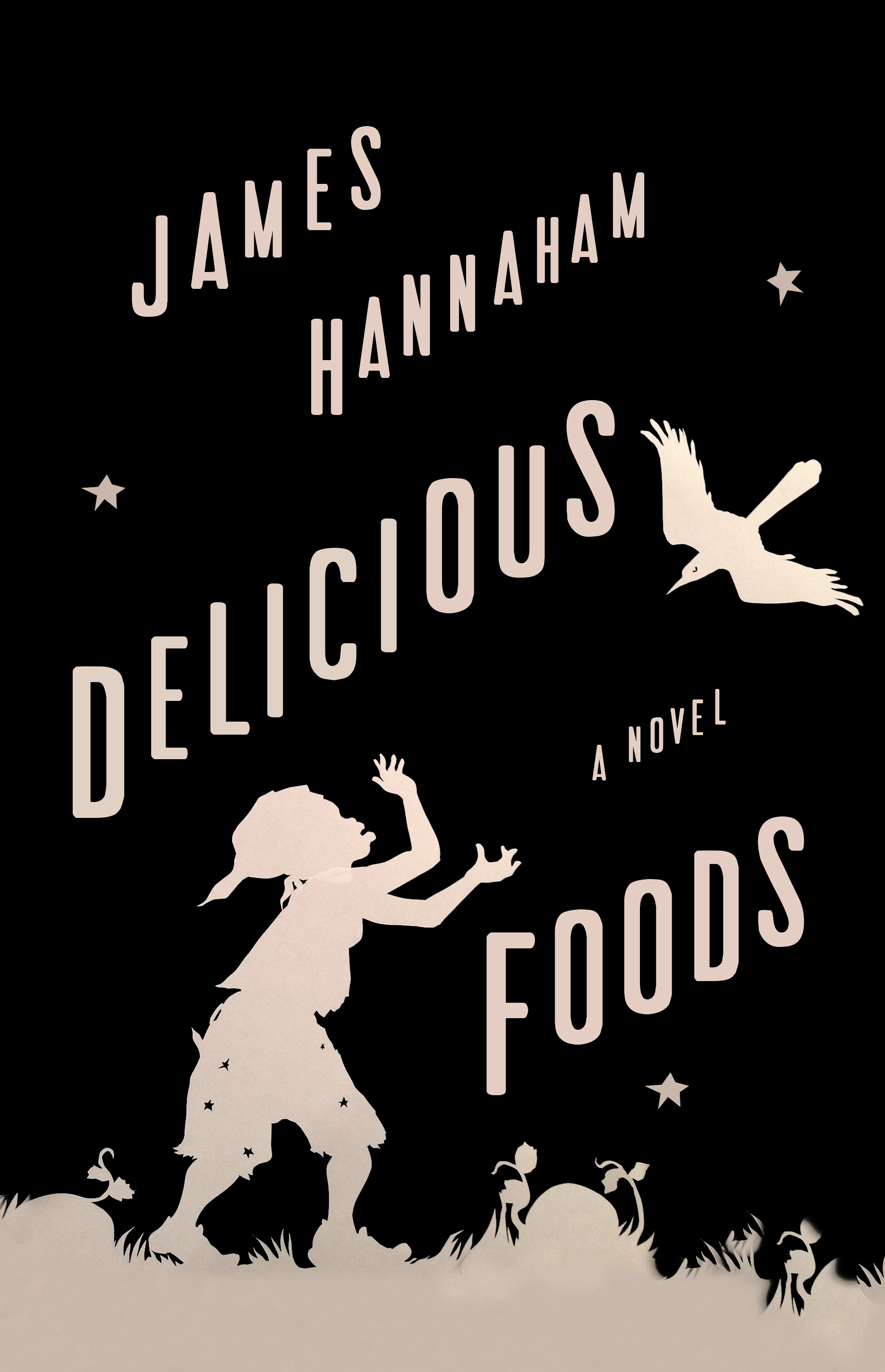 Delicious Foods  by James Hannaham  Winner of the 2016 PEN/Faulkner Award for Fiction and the Hurston/Wright Legacy Fiction Award
