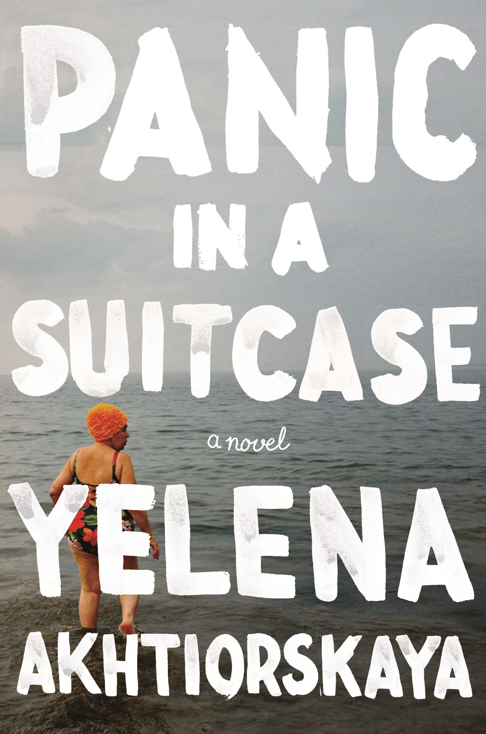 Panic in a Suitcase  by Yelena Akhtiorskaya  Winner of the National Book Foundation's 5 Under 35 (2014)