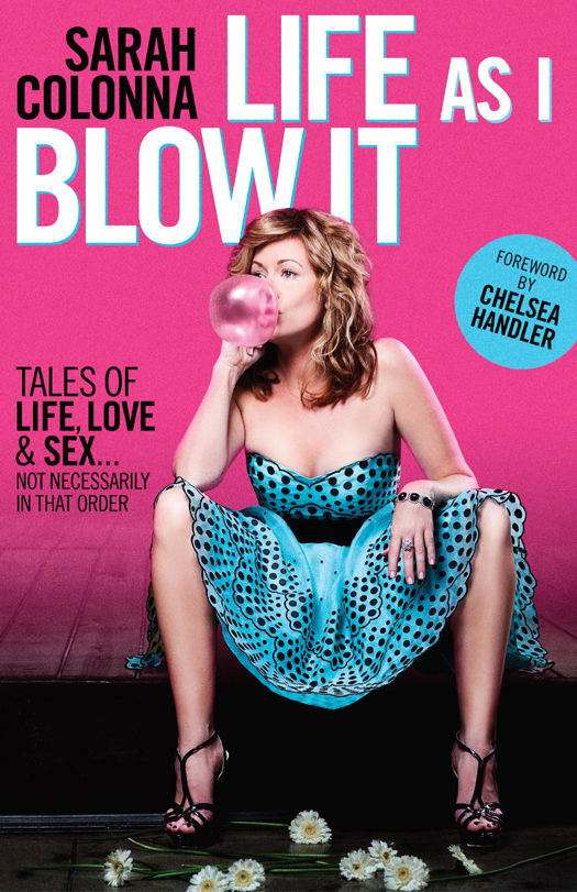 Life As I Blow It  by Sarah Colonna   New York Times  bestseller