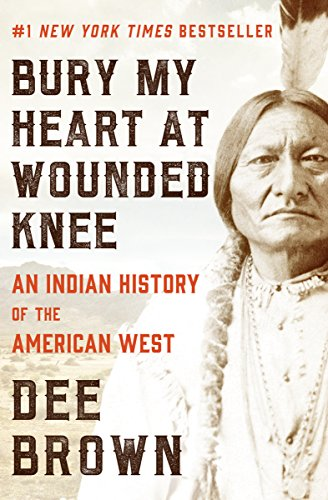 Bury My Heart at Wounded Knee  by Dee Brown  #1  New York Times  bestseller