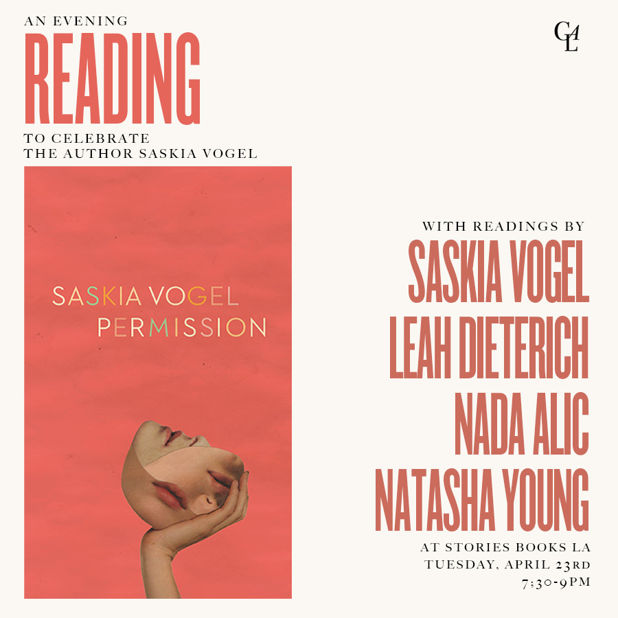 Why You Want: readings by authors Saskia Vogel, Leah Dietrich, Nada Alic, and Natasha Young  Stories Books & Café Los Angeles, California April 23, 2019