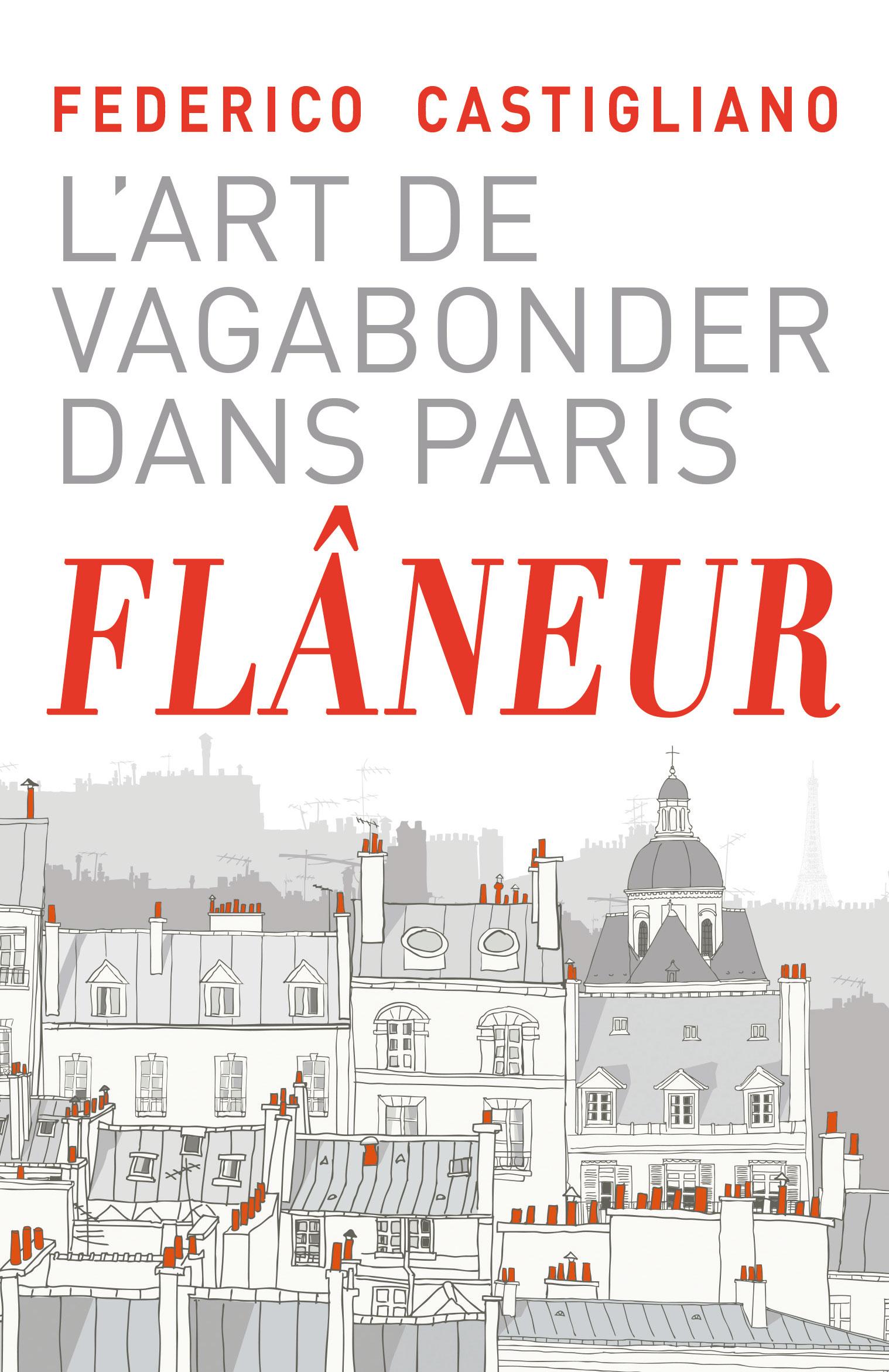 La Bible des flâneurs, une lecture fondamentale pour les amants de Paris et des voyages -