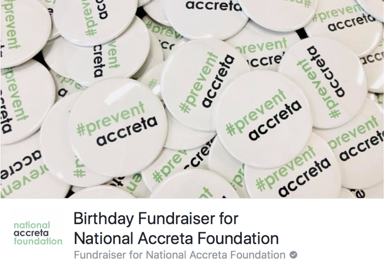Donate and fundraise for NAF on Facebook. - Avoid fees by donating to NAF directly from our Facebook page and host a Facebook Fundraiser to tell your friends and family why it's important to you to #preventaccreta.