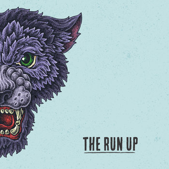 The Run Up - Album: S/TRelease date: November 15, 2017Label: Real Ghost Records / Get Party Records