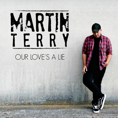 Martin Terry - Song: Our Love's A LieRelease date: October 12, 2018
