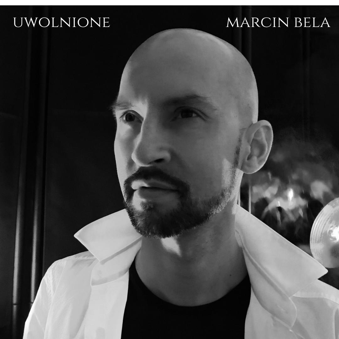 """Marcin Bela - Single: """"Uwolnione""""Release date: February 8, 2019"""