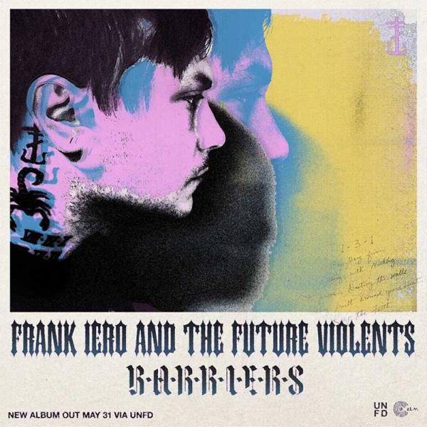 Frank Iero And The Future Violents - Album: BarriersRelease date: May 31st, 2019Label: UNFD