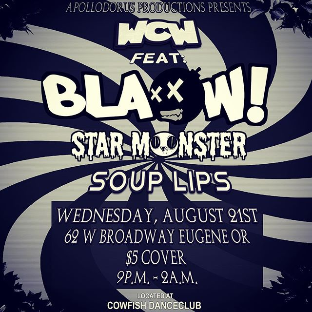 Blaow! Tonight! Cowfish Dance Club 62 w. Broadway, Downtown Eugene!!!