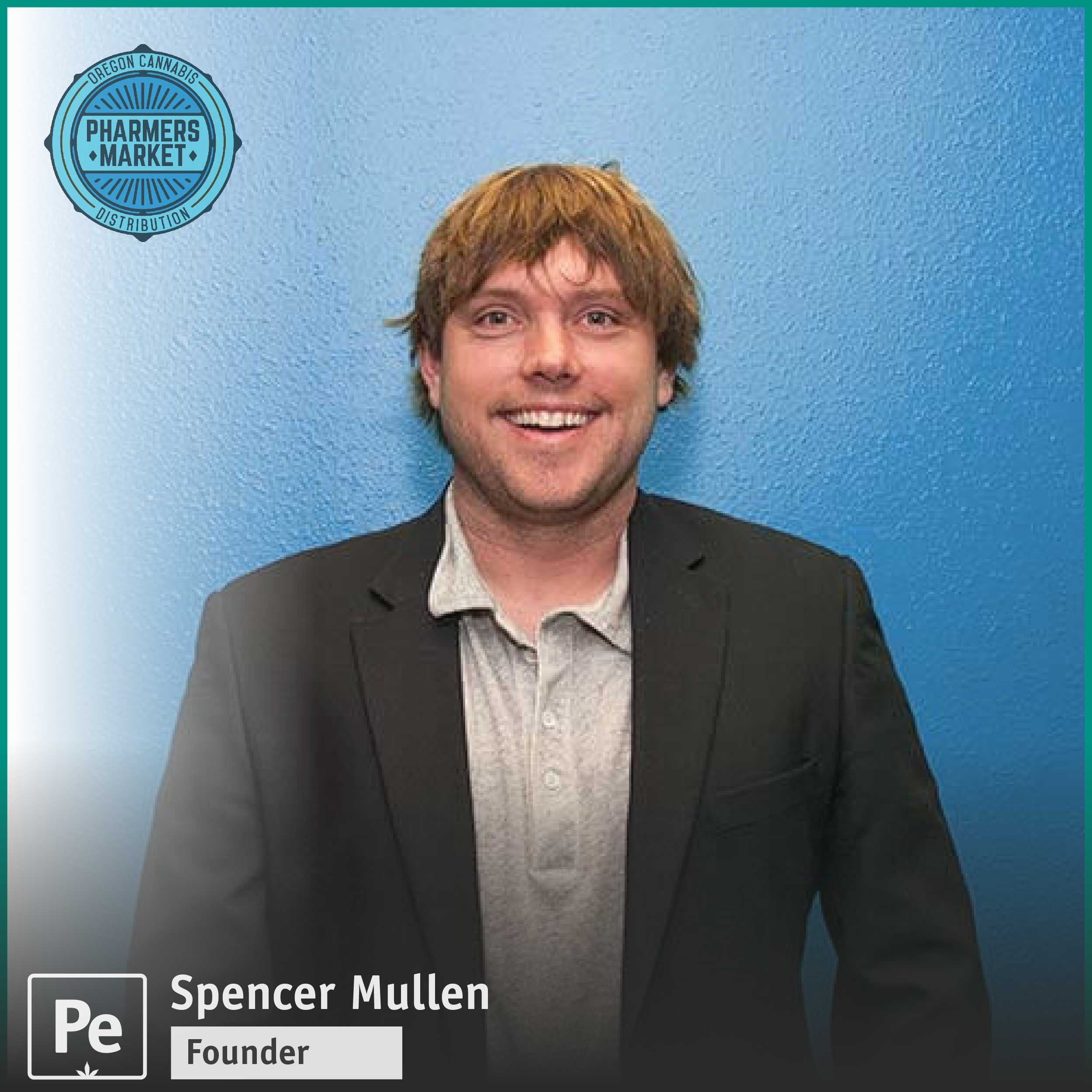 Spencer Mullen, Founder and CEO of Pharmers Market, a cannabis distribution wholesale business in Oregon