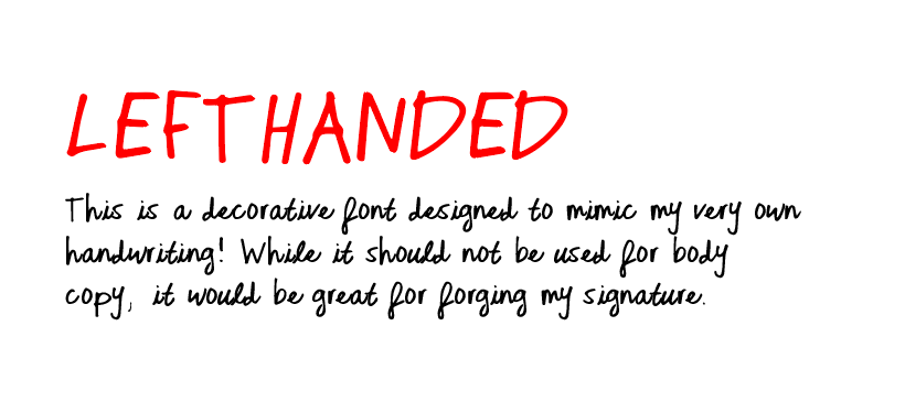 "A font called ""Lefthanded"" that I created using my own handwriting"