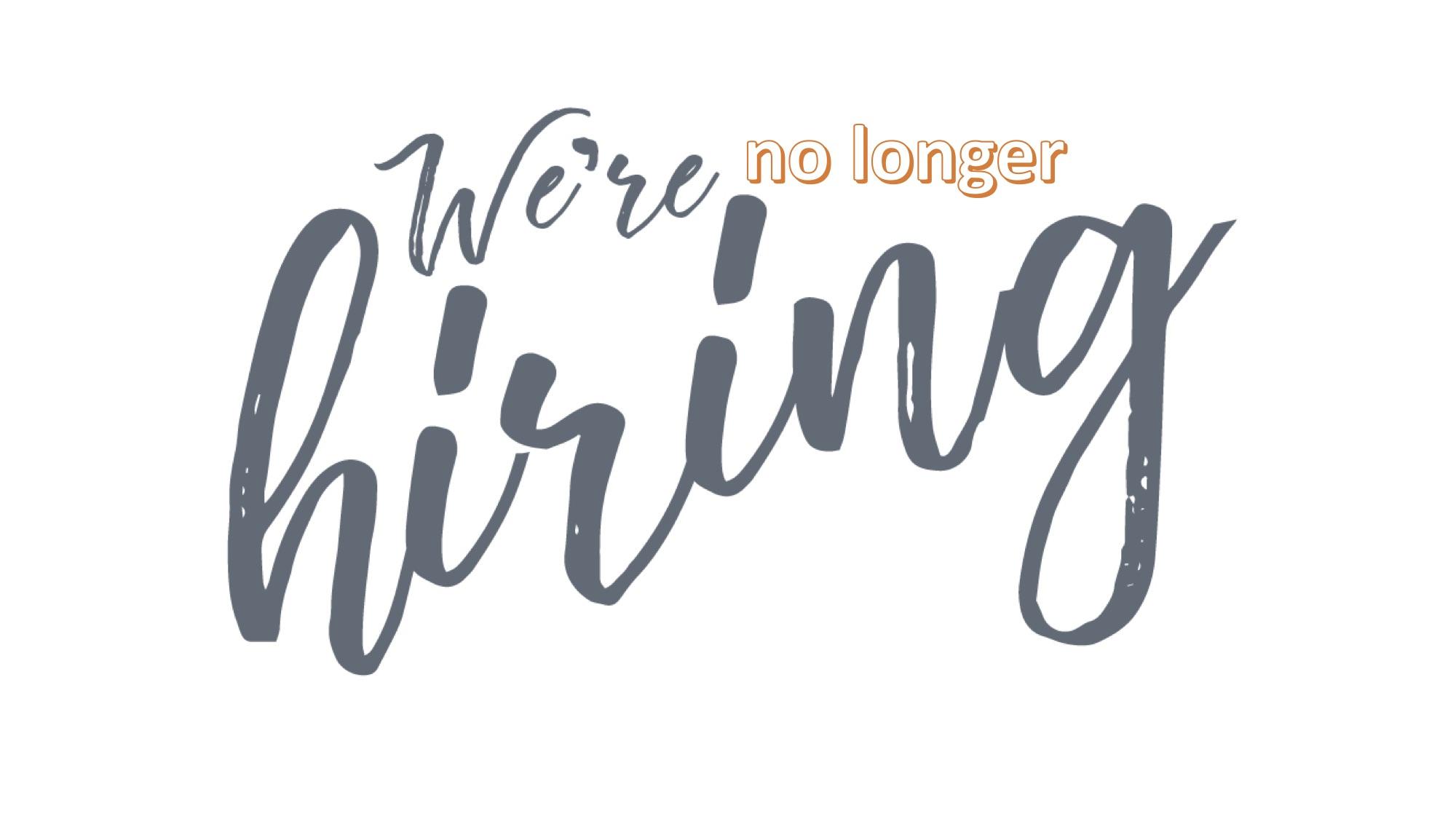 We're no longer hiring.jpg