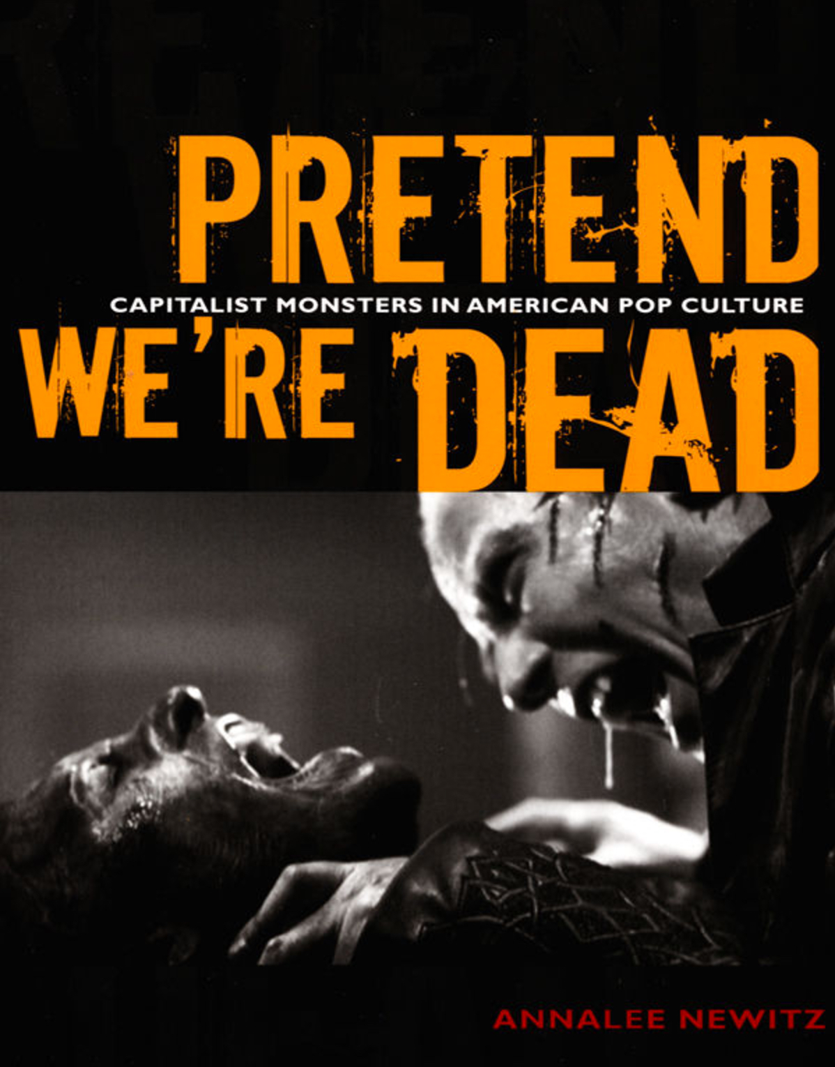 Pretend we're dead - My Ph.D. thesis was about representations of monsters and psychopaths in 20th century American pop culture. I focused on a few character tropes, including the mad scientist, the zombie,and the cyborg, and traced how stories about them changed over a hundred-year arc. In 2006, Duke University Press published a much-improved version of my dissertation in the form of a book.