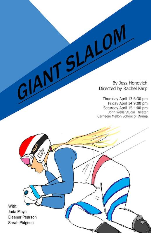 Giant Slalom - written by Jess Honovich directed by Rachel KarpCarnegie Mellon UniversityNew Works FestivalJohn Wells Studio Theatre