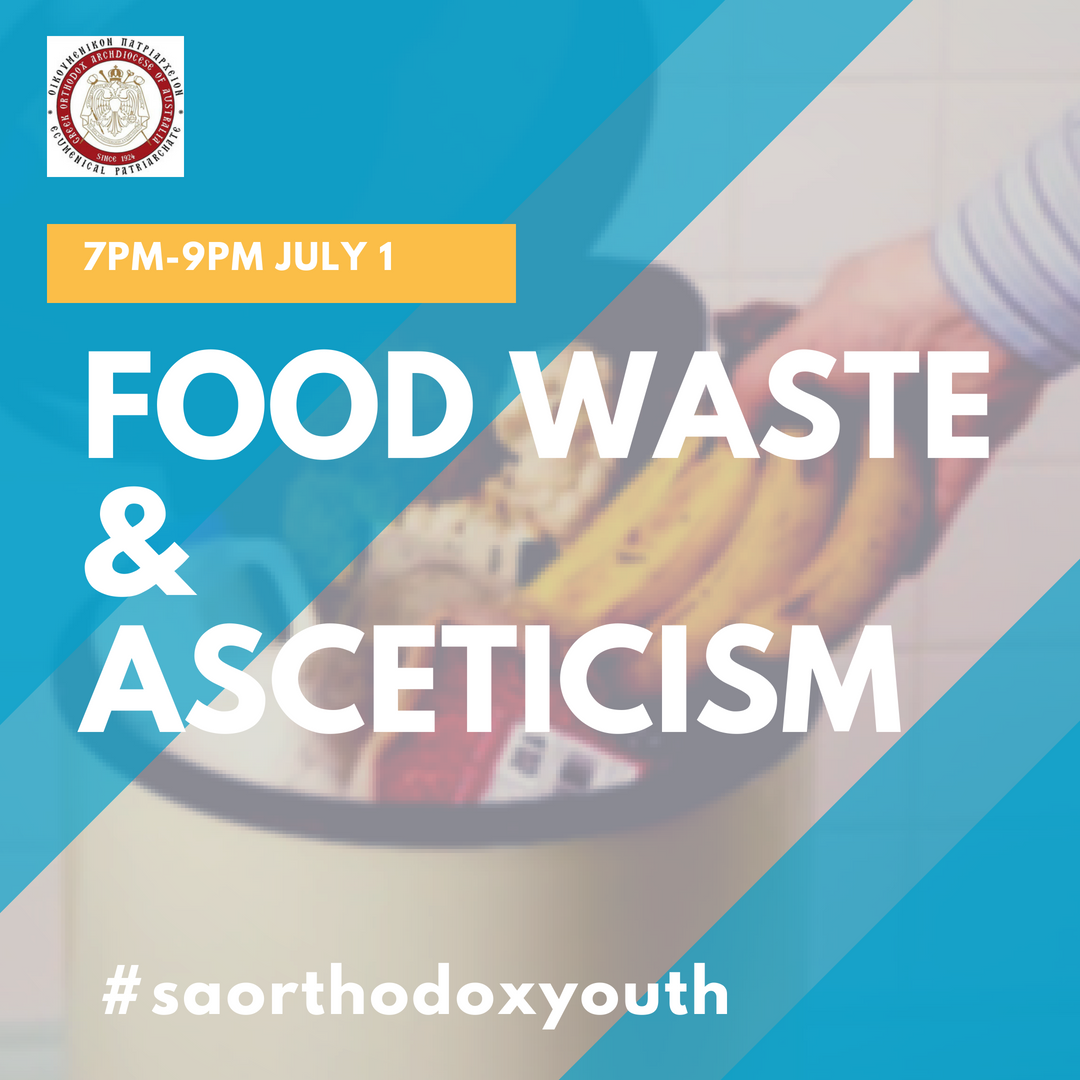 Food Waste & Asceticism   In this 2 part talk, Dr. Evangeline details major areas of food wastage plus the detrimental effect on the planet and closes with tips for temperance and conservation. Very Rev. Dr. Silouan outlines the standard rule of Orthodox fasting and exhorts us to embrace asceticism with joy.