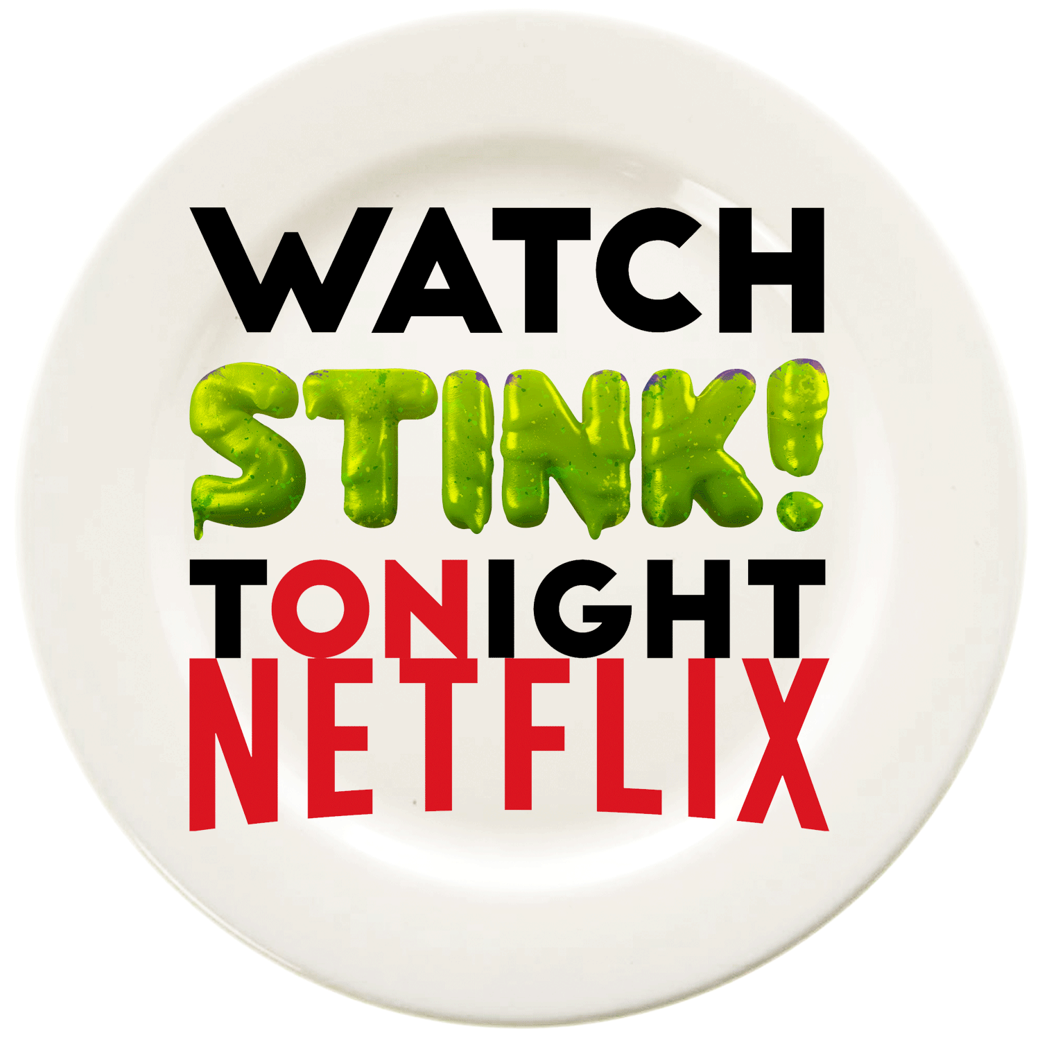 WATCH-STINK-dinnerplate.png