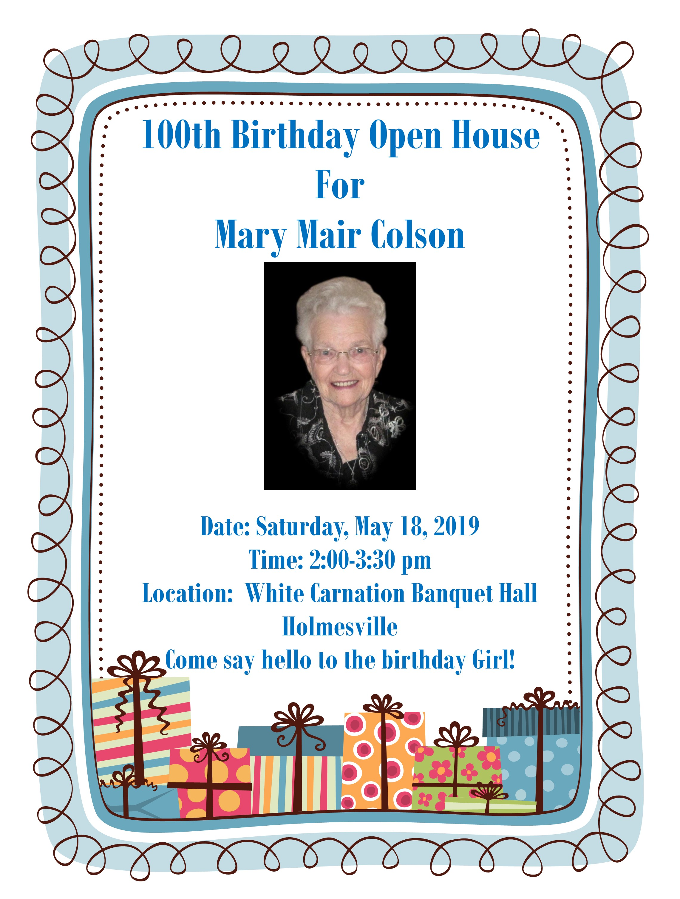 - Help Mary celebrate this auspicious occasion on Saturday May 18th, 2:00 PM-3:30 PM at the White Carnation Banquet Hall, Holmesville