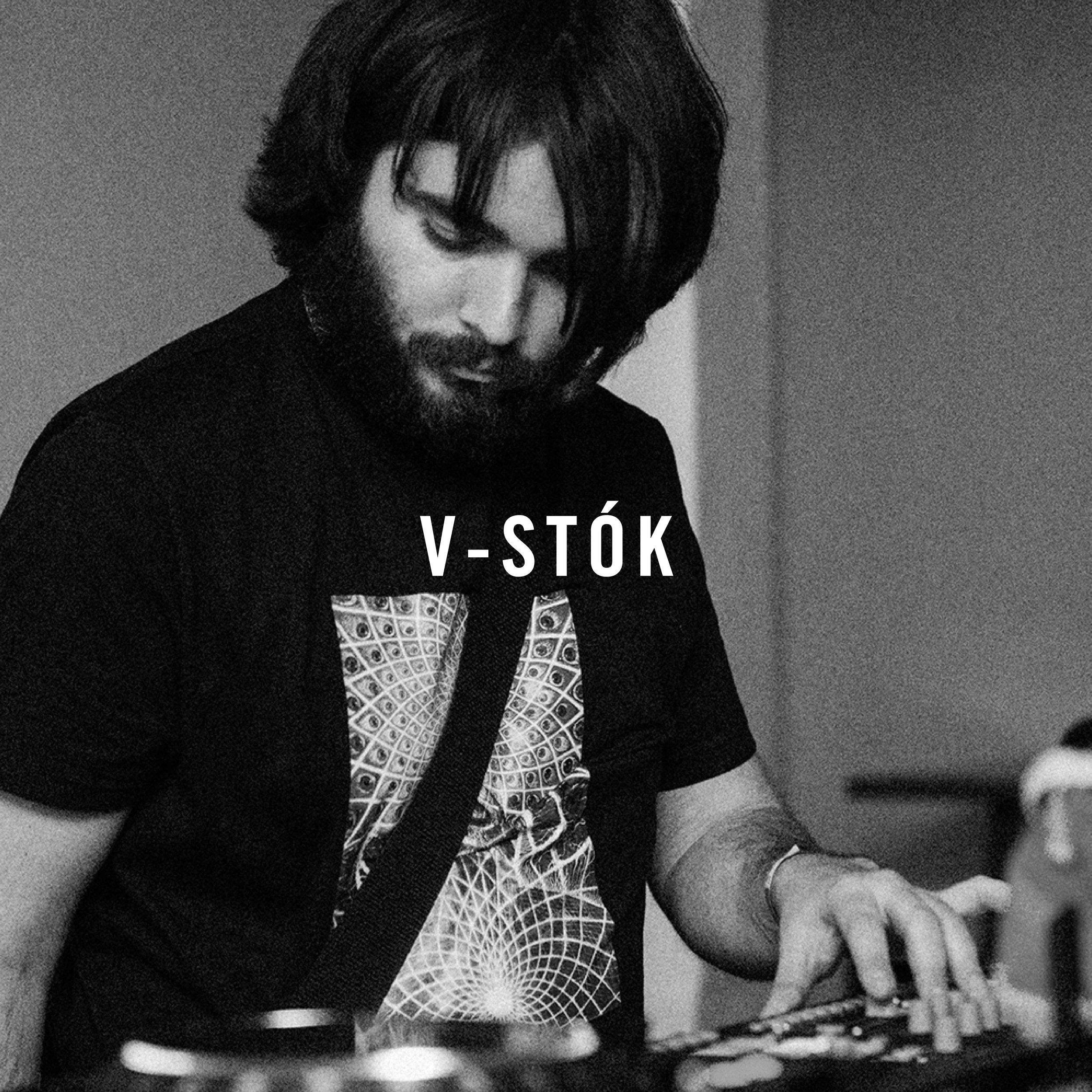 V-Stok    Resident Advisor   Soundcloud   Facebook