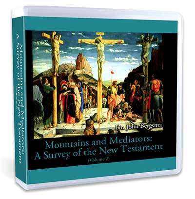 Mountains and Mediators: A Survey of the New Testament