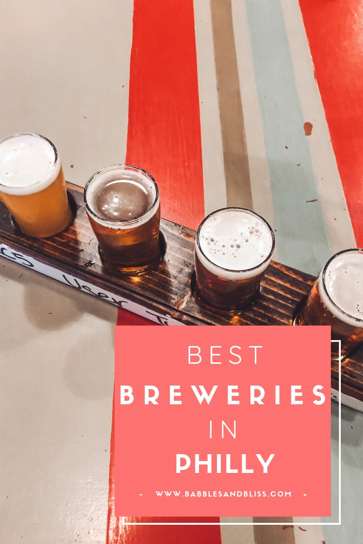 Best Breweries in Philly - Blog Post by Babbles & Bliss