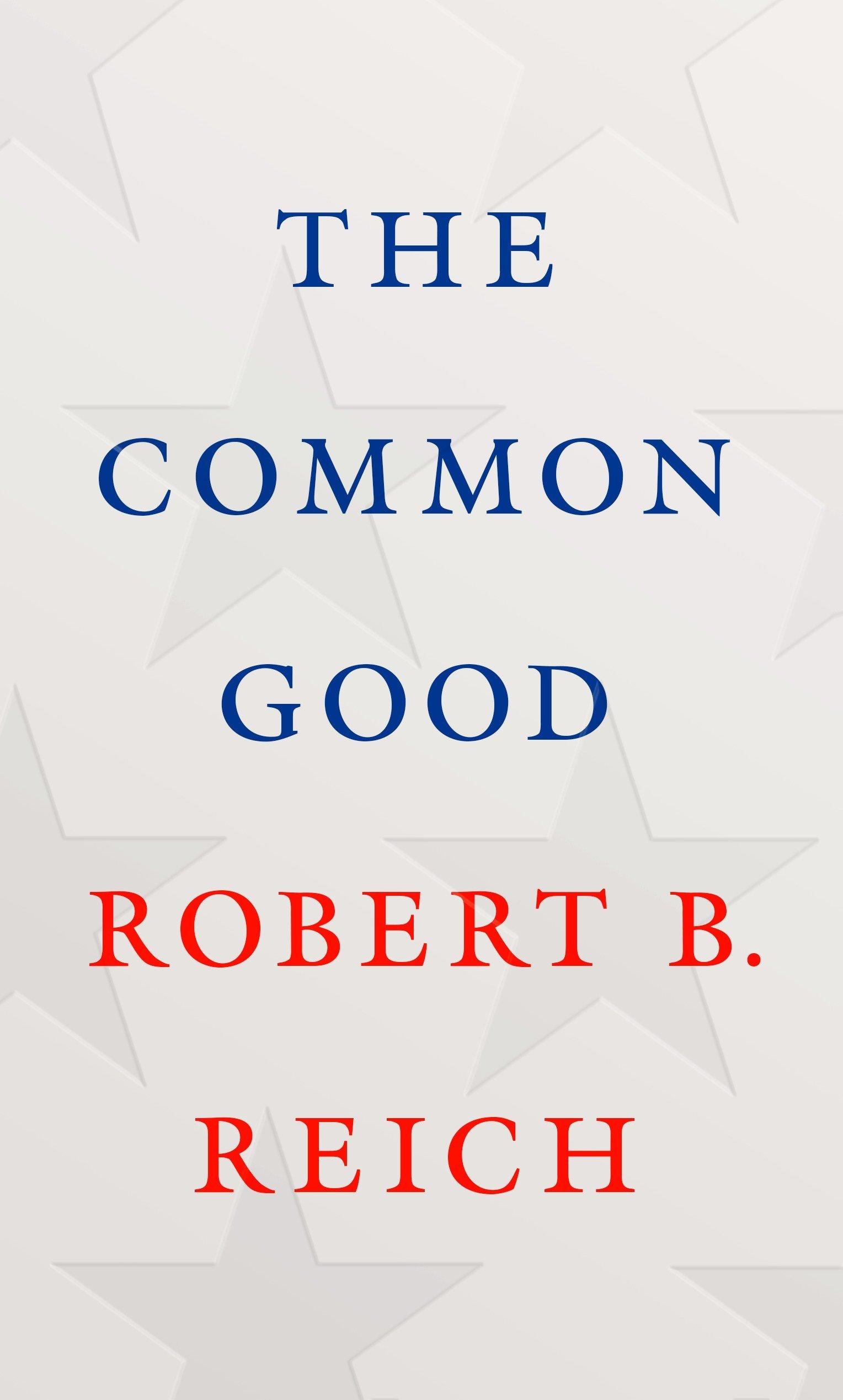 obert Reich's Common Good UCOT BOOKS.jpg