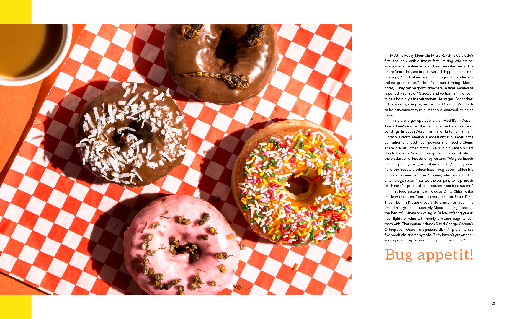 Bugs and Hand Modeling by Aly Moore, Food Styling by Ella Calderon, Words by Jonathan Shipley,