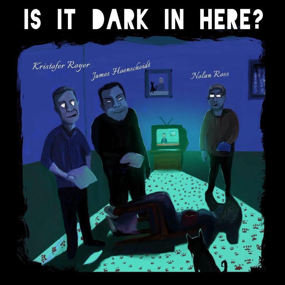 Is It Dark In here.jpg