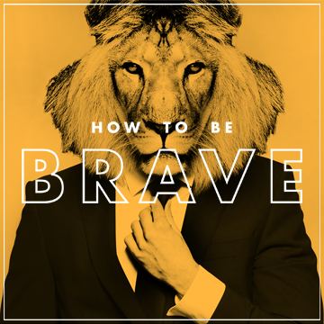 how to be brave.png