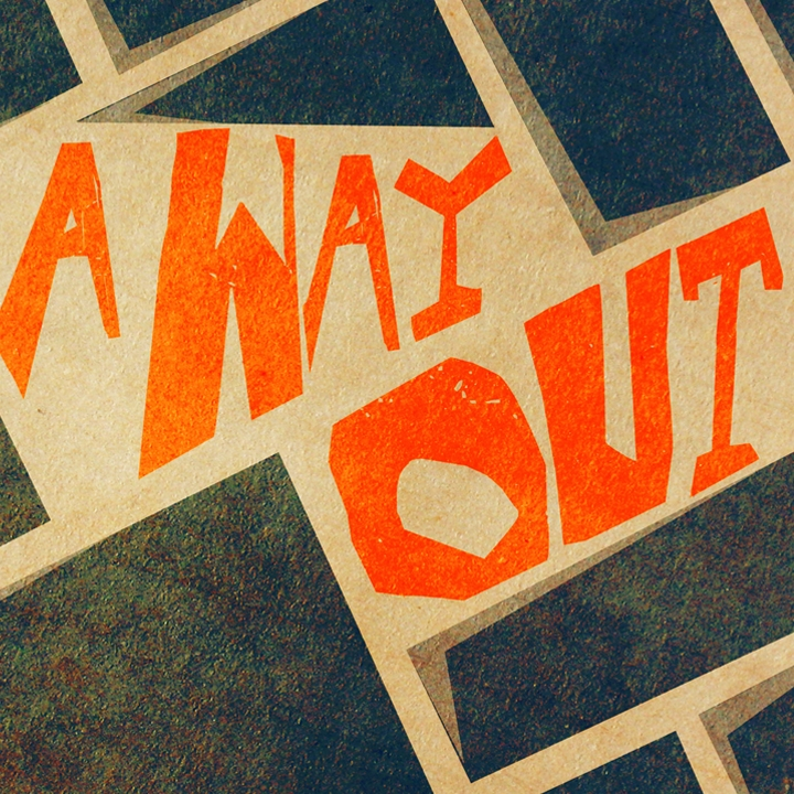 Copy of A Way Out