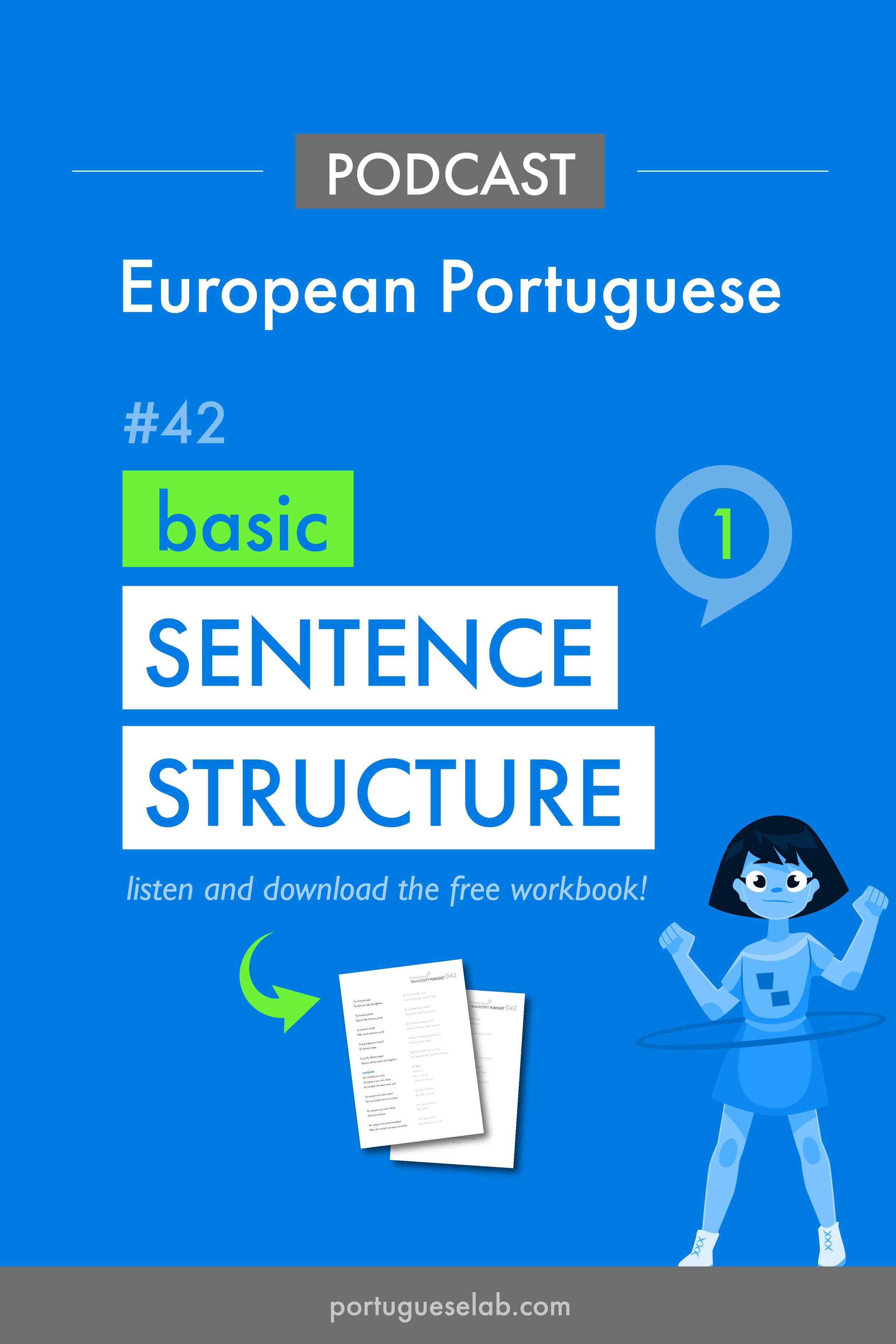 Portuguese Lab Podcast - European Portuguese - 42 - Beginners - basic sentence structure 1.jpg