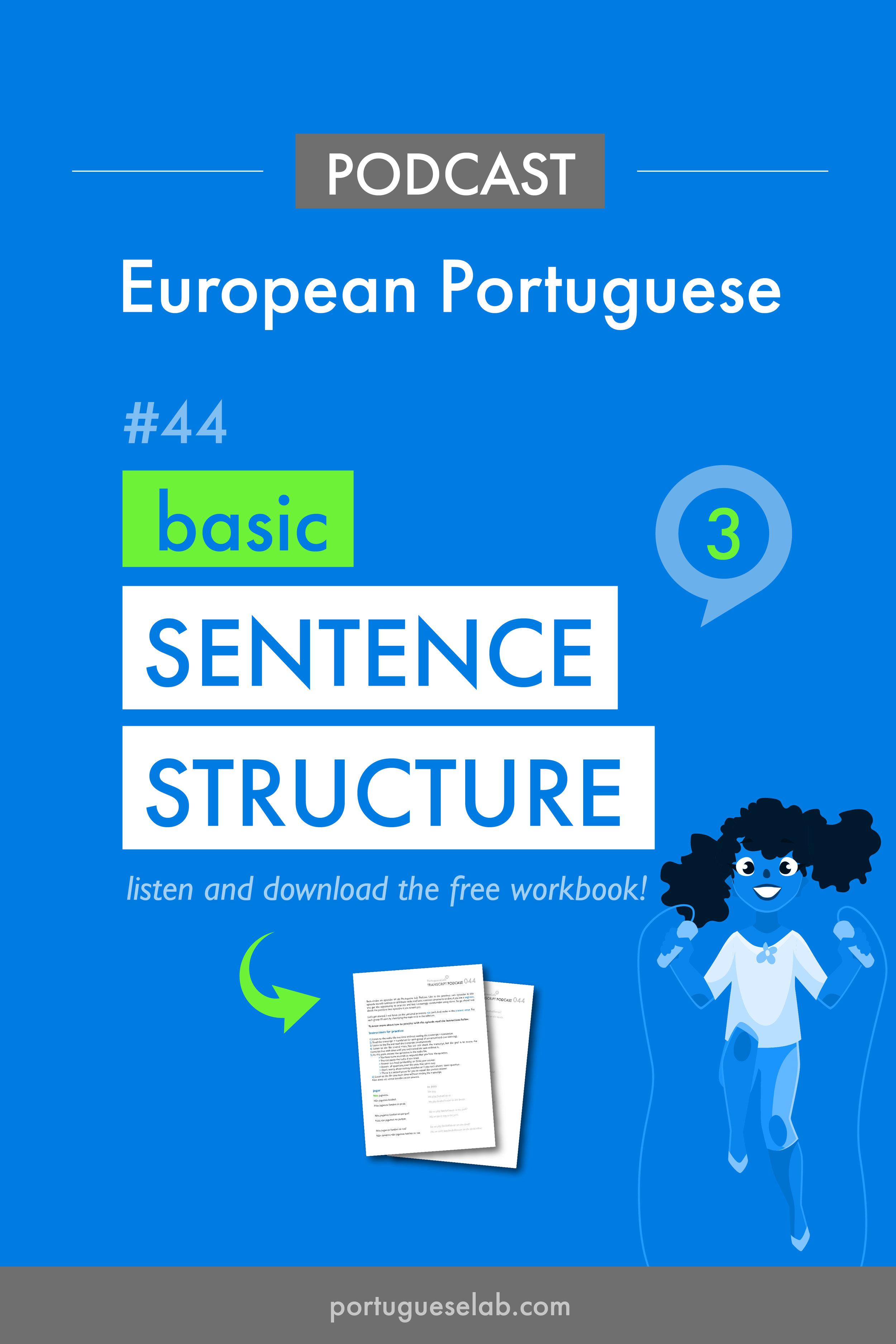 Portuguese Lab Podcast - European Portuguese - 44 - Beginners - basic sentence structure 3.jpg