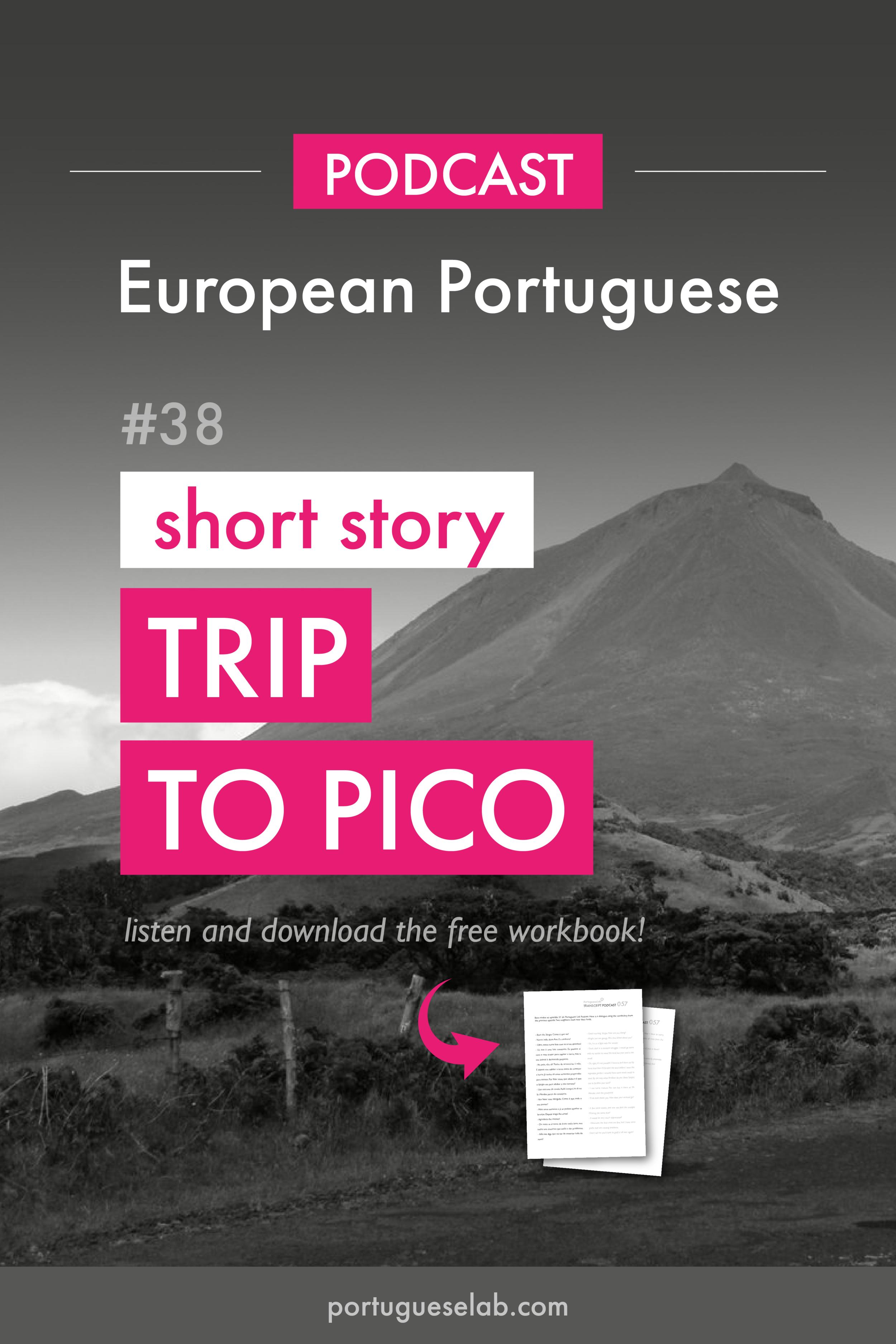 Portuguese Lab Podcast - European Portuguese - 38 - Trip to Pico - short story.png