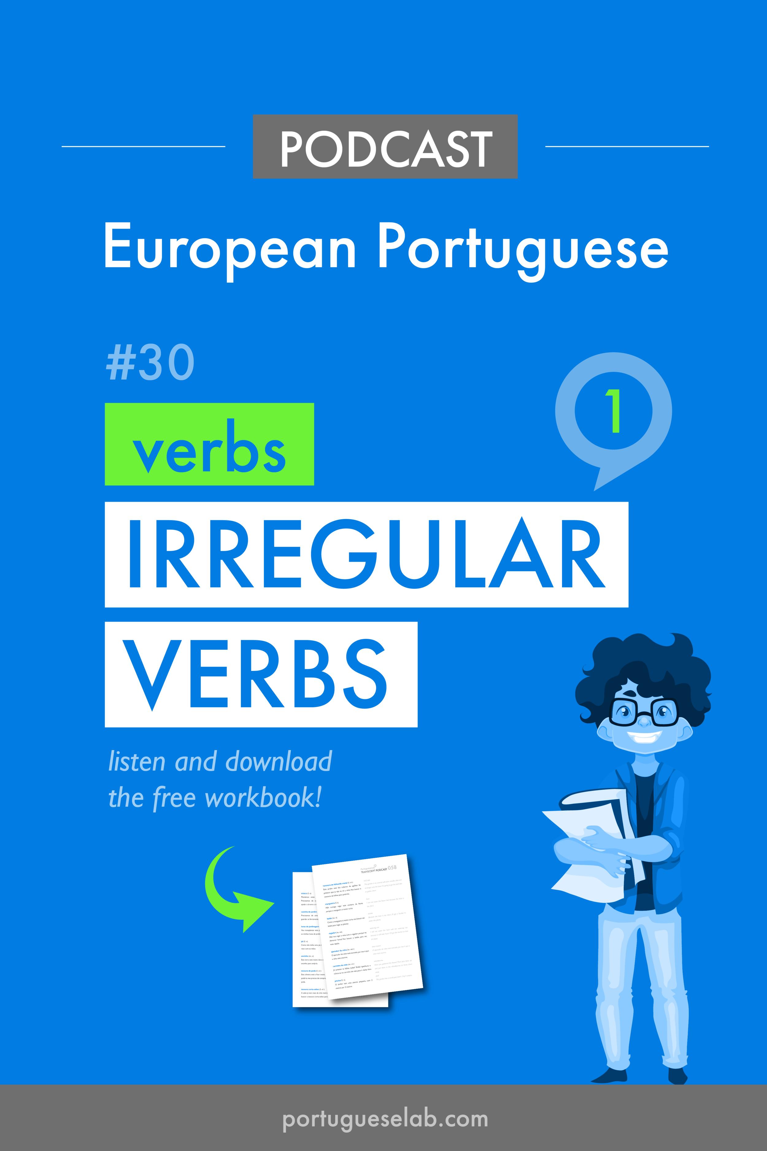 Portuguese Lab Podcast - European Portuguese - 30 - Irregular verbs 1.png