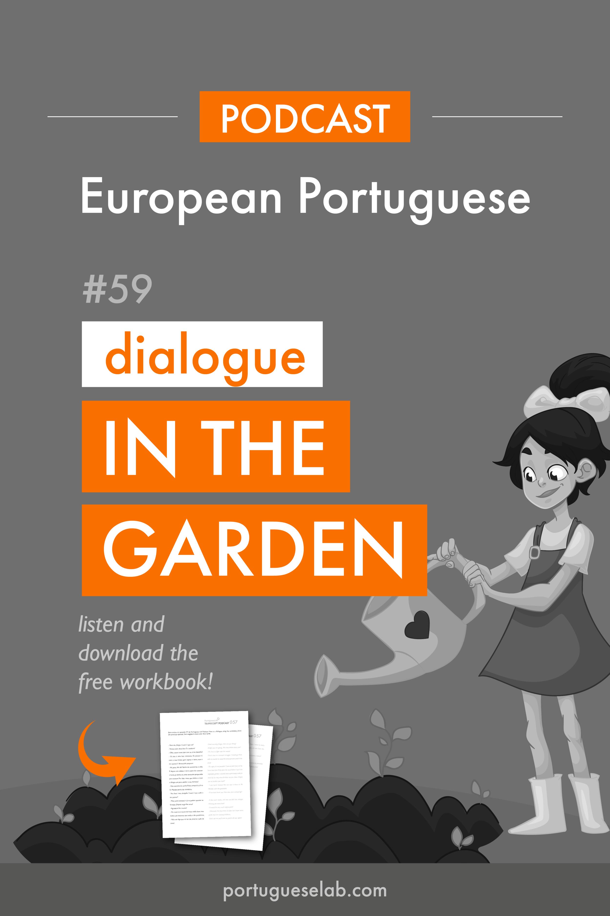 Portuguese Lab Podcast - European Portuguese - 59 - Dialogue in the garden