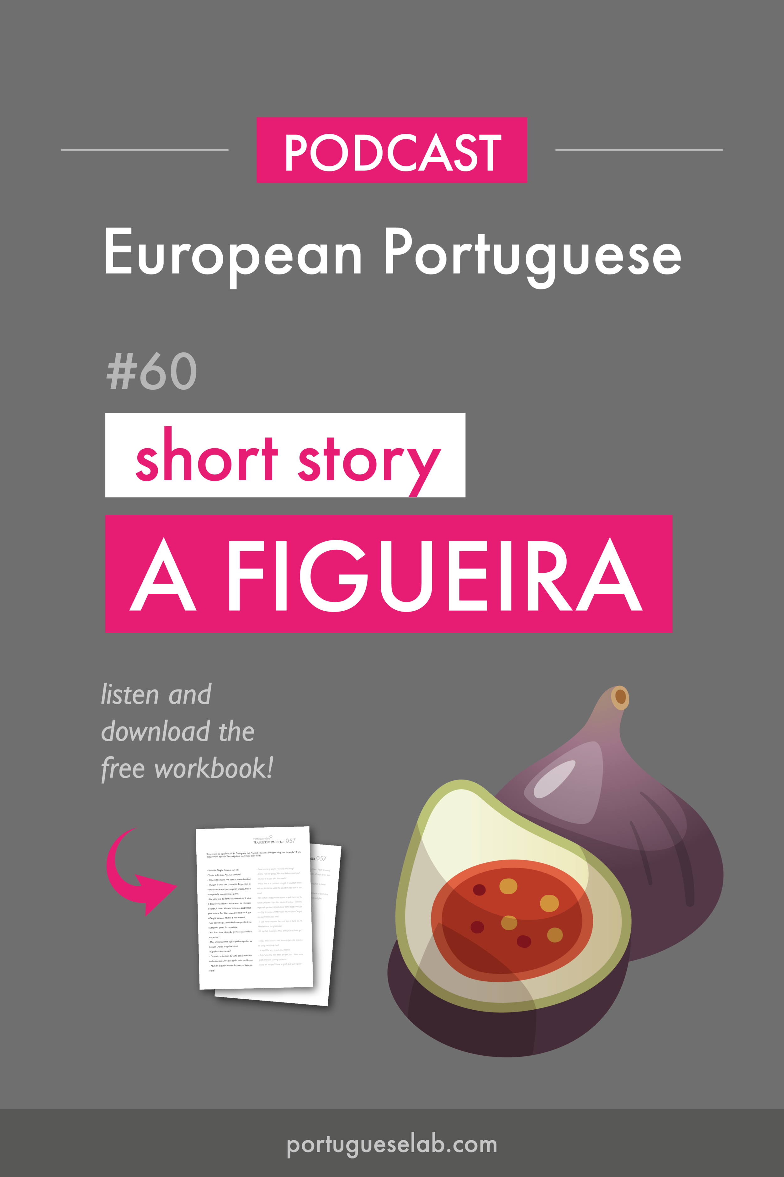 Portuguese Lab Podcast - European Portuguese - 60 - Advanced - Short Story - A Figueira.png