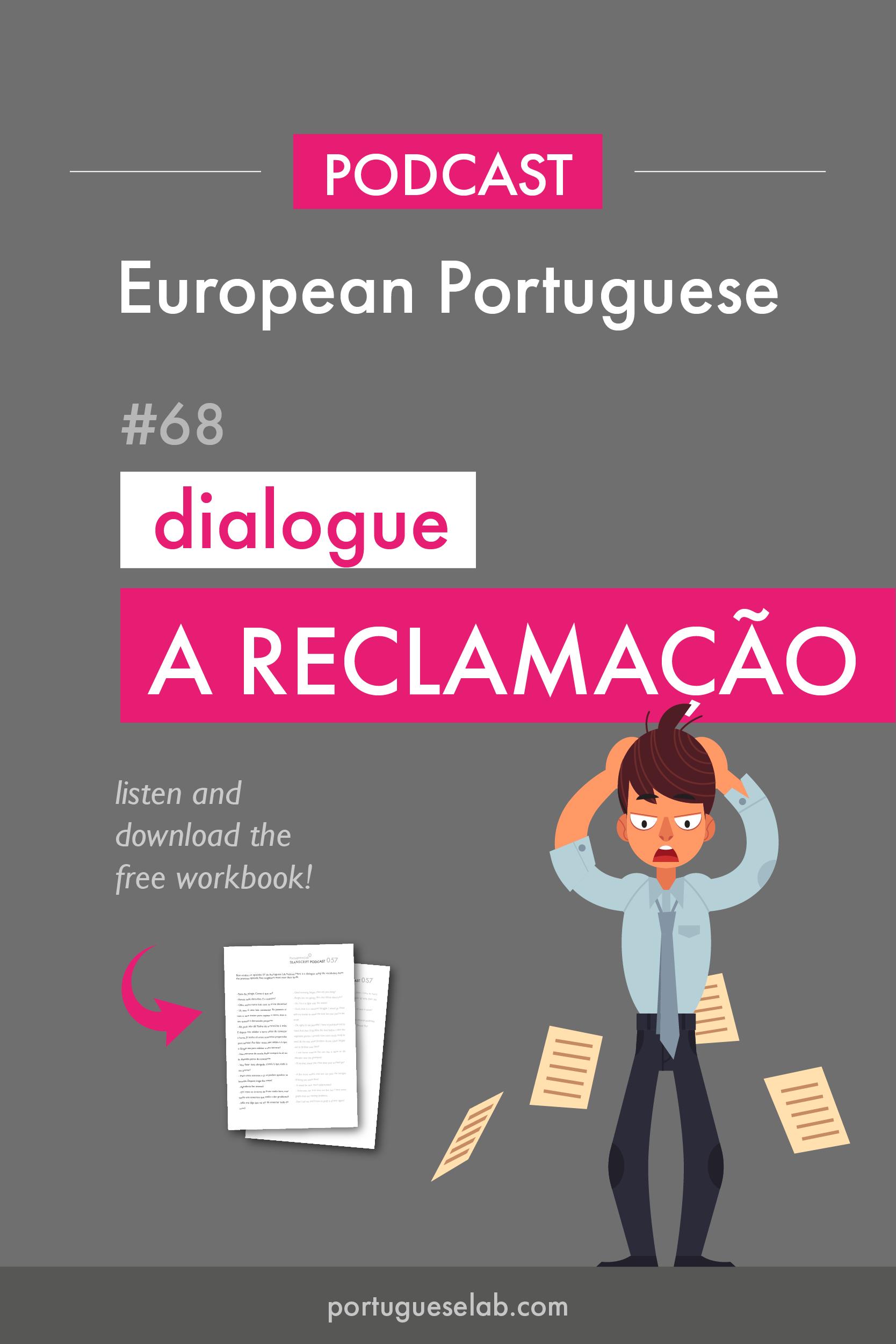 Portuguese Lab Podcast - European Portuguese - 68 - Advanced - Dialogue - A reclamacao.png