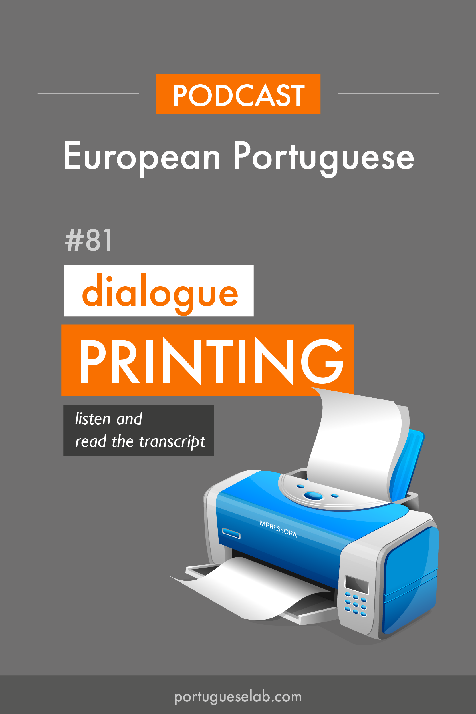Portuguese Lab Podcast - European Portuguese - 81 - Using the printer in Portuguese.png