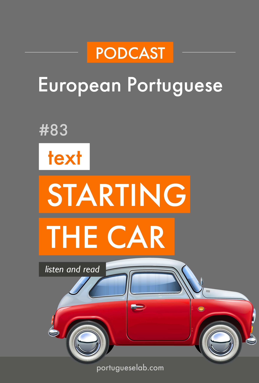 Portuguese Lab Podcast - European Portuguese - 83 - Starting the car in Portuguese.jpg