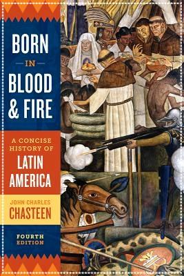 Born in Blood and Fire av John Charles Chasteen