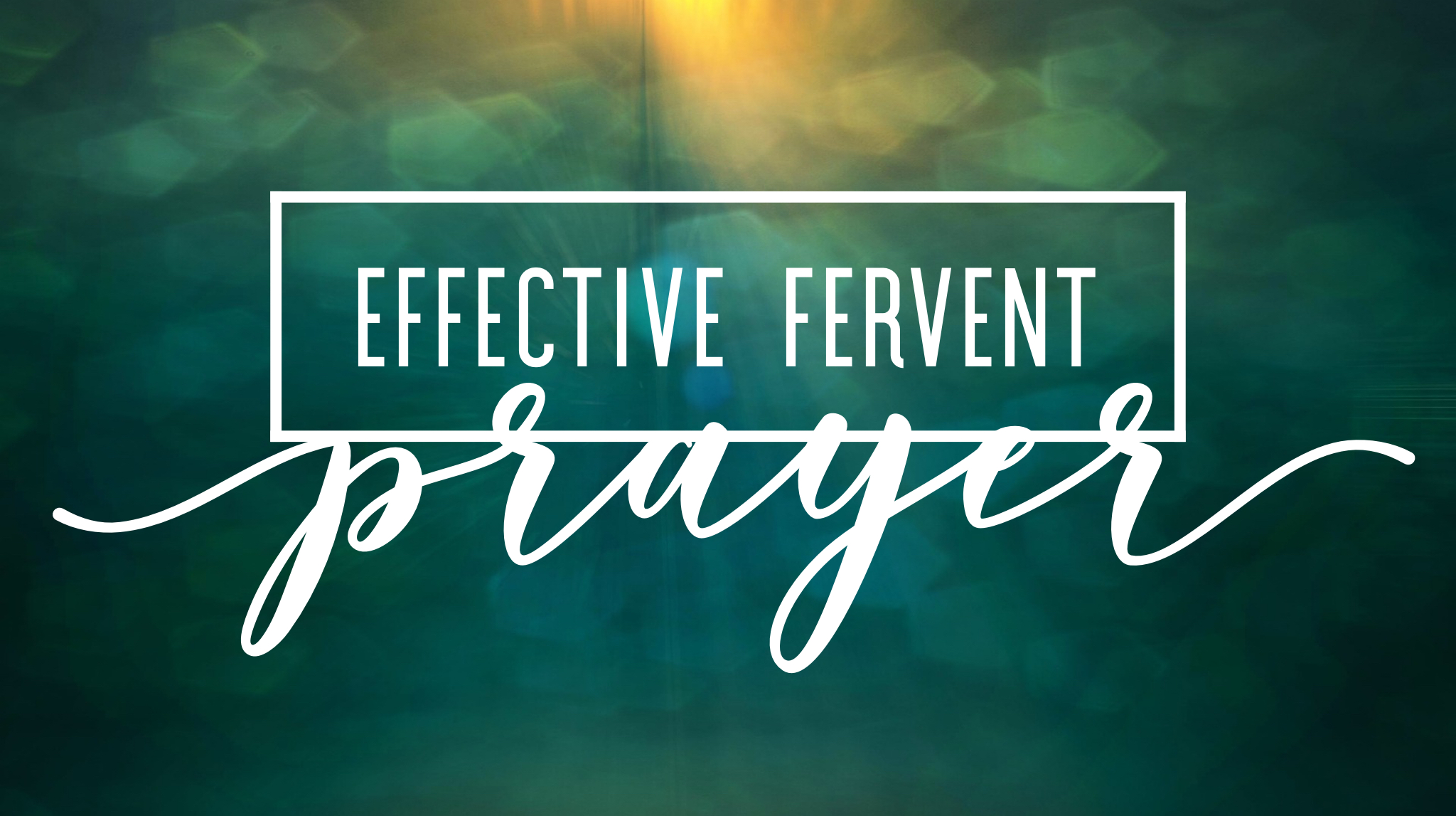 EffectiveFerventPrayer.jpg
