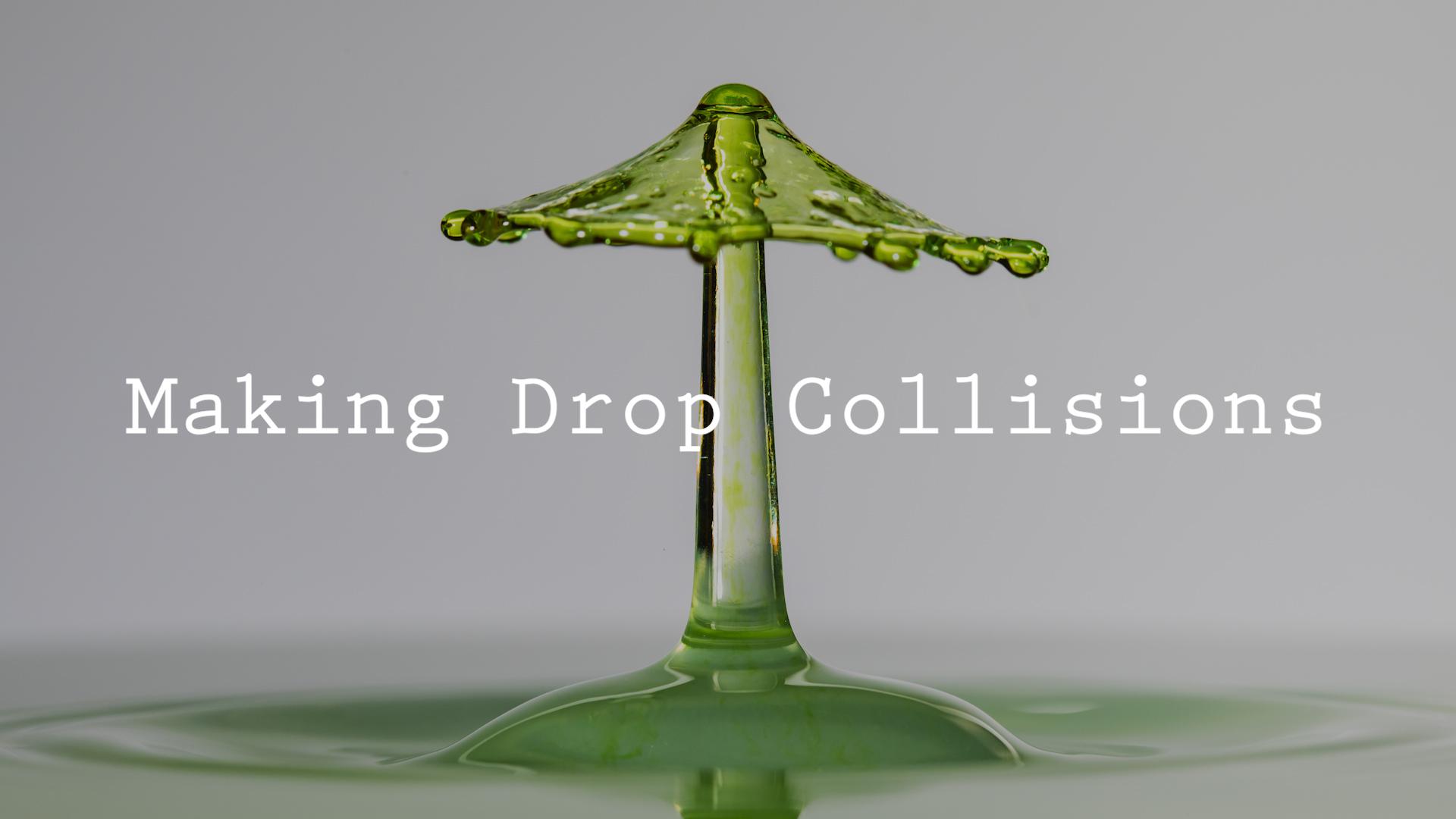 Making Drop Collisions.jpg
