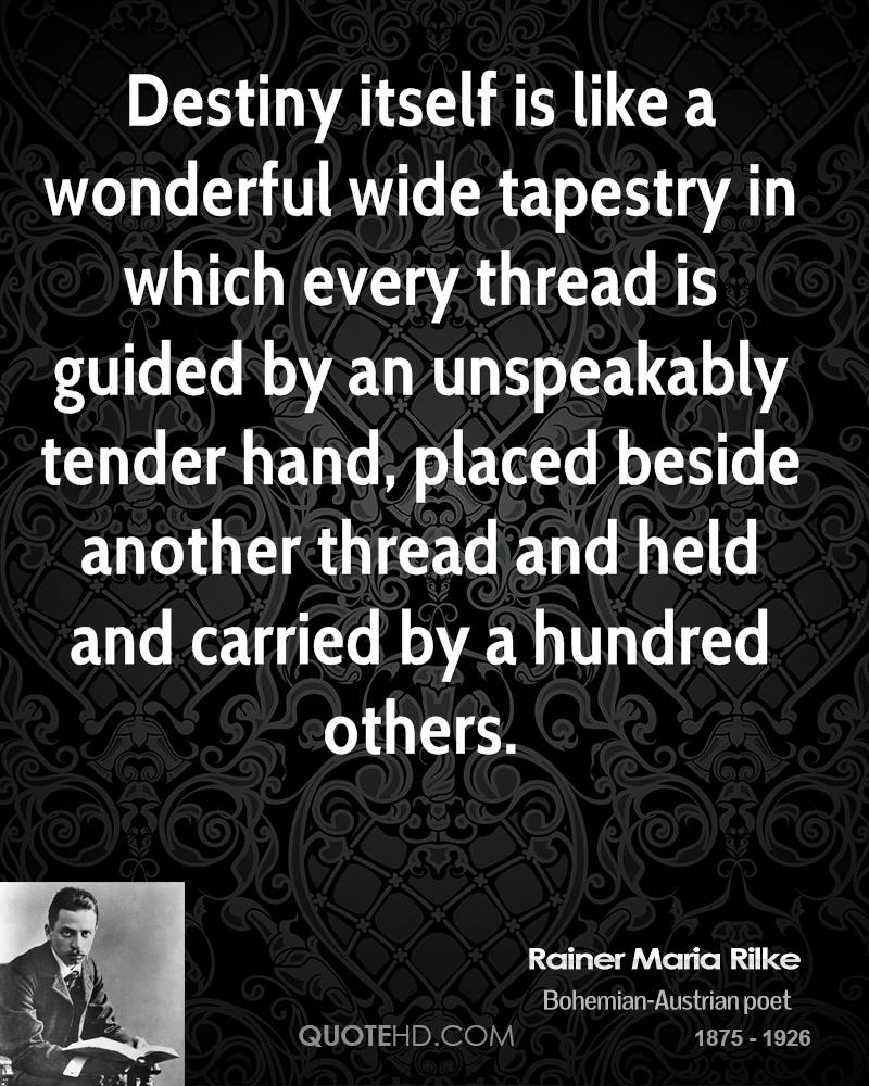 rainer-maria-rilke-quote-destiny-itself-is-like-a-wonderful-wide-tapes.jpg