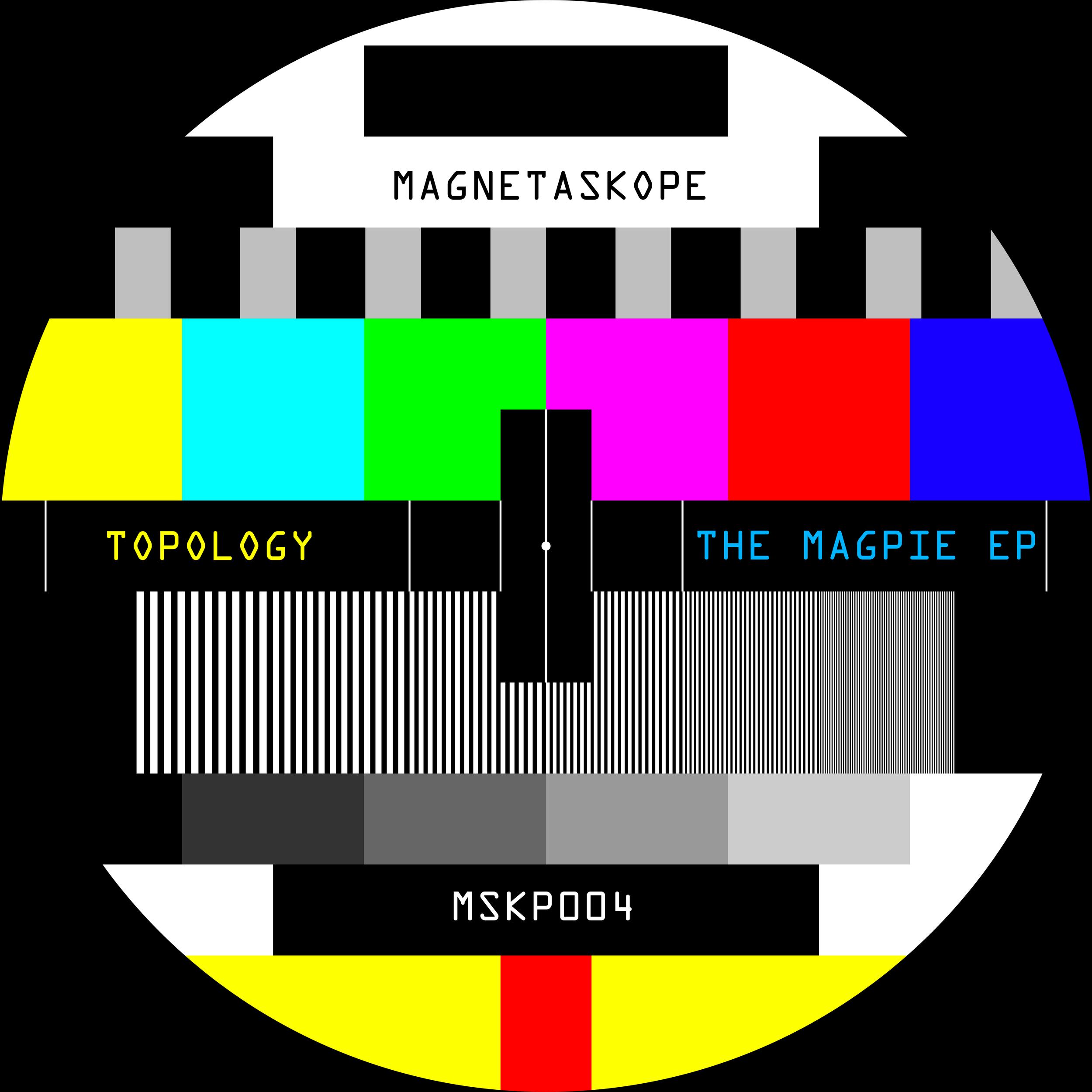 MSKP004 - TOPOLOGY // THE MAGPIE EPRELEASED 11.01.2018
