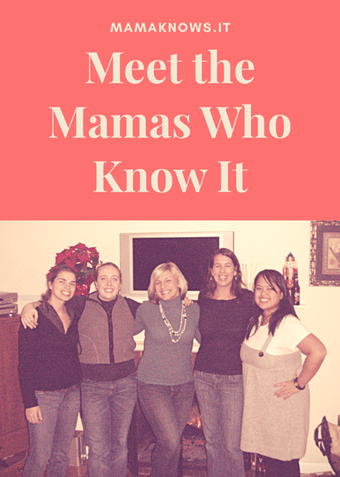 We have to admit: This picture was taken almost 10 years ago and well before most of us were mamas. Which is why we look so well-rested. Several years after this was taken, the idea for Mama Knows It came to be in this very same room!